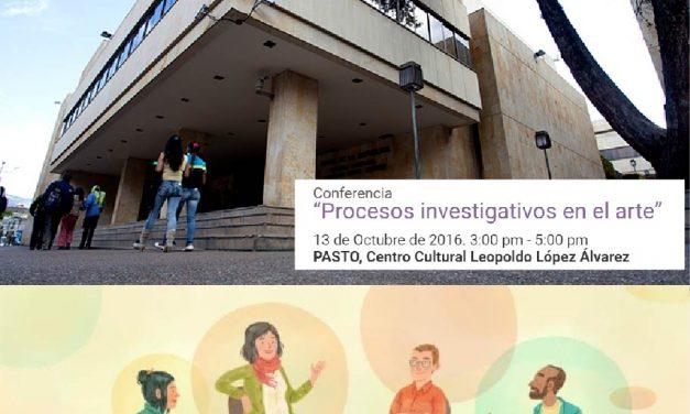 """PARA LA SEMANA DE RECESO: CONFERENCIA """"PROCESOS INVESTIGATIVOS EN EL ARTE"""""""