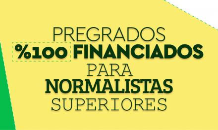 Pregrados 100% financiados para Normalistas Superiores