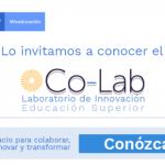 Conozcan Co-Lab, el laboratorio de innovación educativa para la educación superior