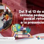 Del 9 al 13 de agosto semana pedagógica para el retorno a la presencialidad